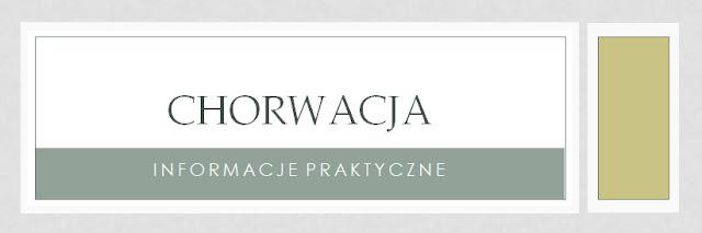 Chorwacja informacje praktyczne