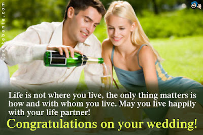Quotes About Happy Marriage life: Life is not where you live, the only thing matters is how and with whom you live.
