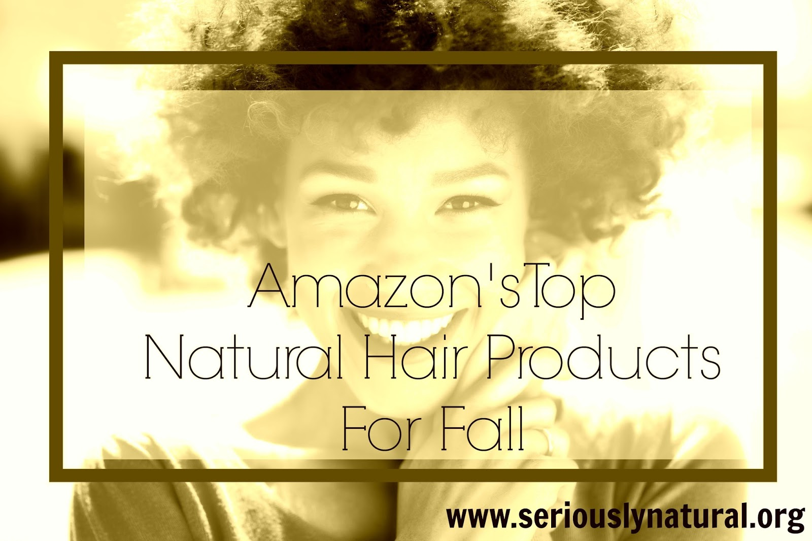 Amazon's Top Natural Hair Products For Fall | PART I