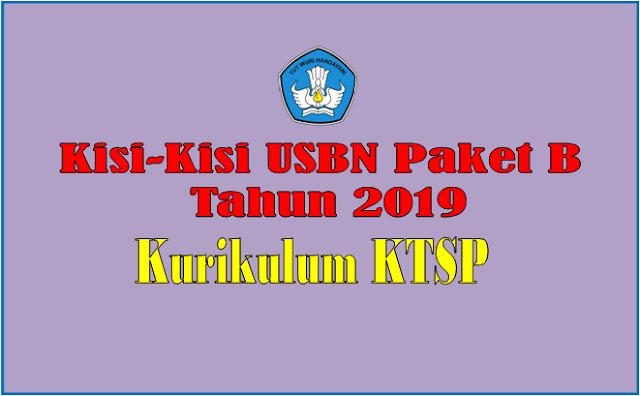 Kisi-Kisi USBN Paket B Kurikulum KTSP Tahun 2019