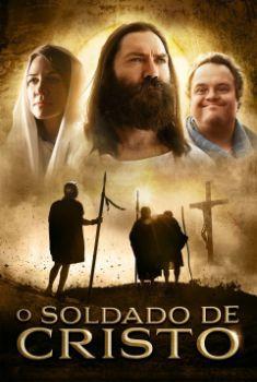 O Soldado de Cristo Torrent - WEB-DL 720p/1080p Dual Áudio