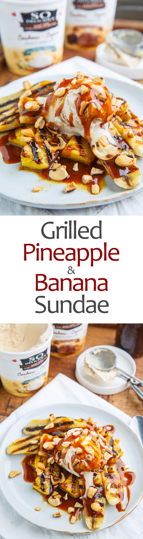 Grilled Pineapple and Banana Sundaes with Caramel Sauce and Cashews
