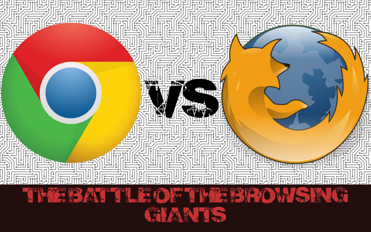 Google Chrome Vs Mozilla Firefox: Which Is The Best (2018