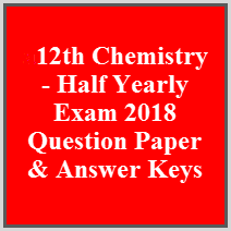 12th Chemistry - Half Yearly Exam 2018 Question Paper