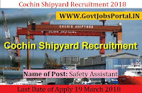 Cochin Shipyard Recruitment 2018 – Safety Assistant