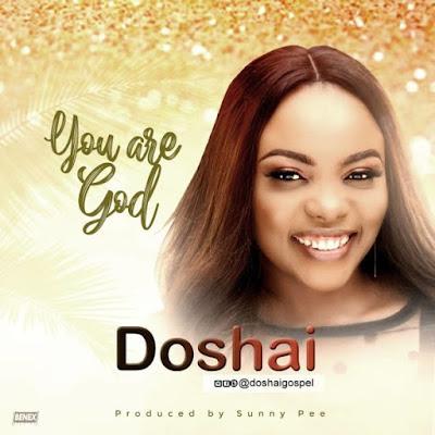 Doshai – You Are God