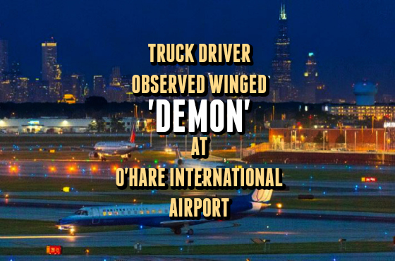 Truck Driver Observed Winged 'Demon' at O'Hare International Airport