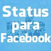 Status para Facebook - O status perfeito para você