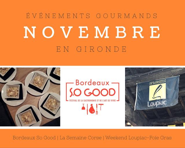 3 événements gourmands girondins: Bordeaux SO Good, La semaine Corse, Weekend Loupiac-Foie gras