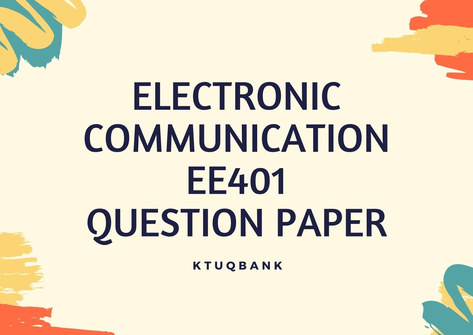 Electronic communication | EE401 | Question Papers (2015 batch)