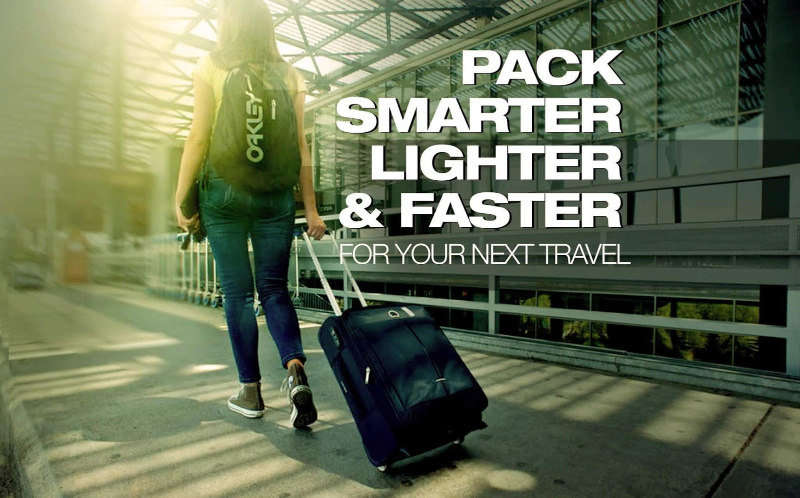 How to pack smarter lighter and faster