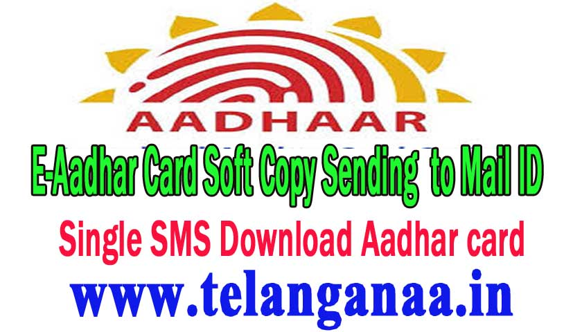 Get E-Aadhar Card Soft Copy Download to Mail ID By Sending one Mobile SMS