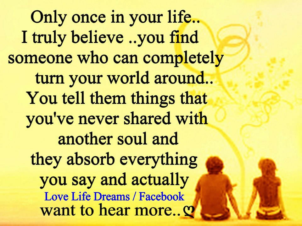 You life the love of your When find
