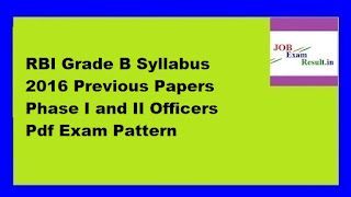 RBI Grade B Syllabus 2016 Previous Papers Phase I and II Officers Pdf Exam Pattern