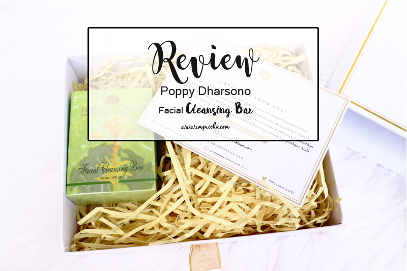 Review Poppy Dharsono Facial Cleansing Bar