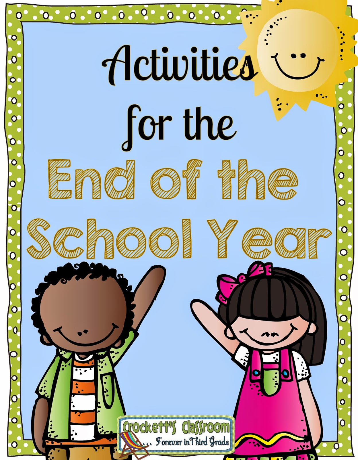 End of Year Activities--Crockett's Classroom