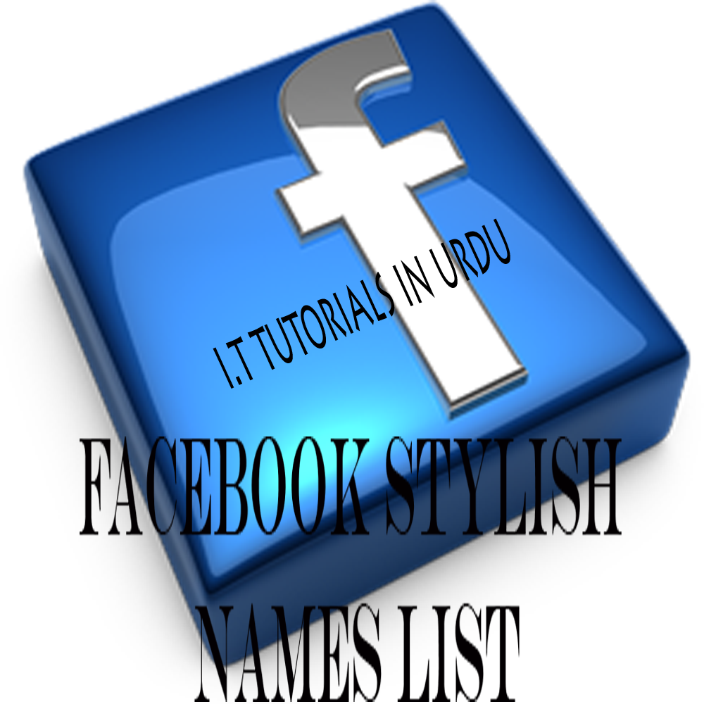 New Facebook Stylish Names List By It Tutorials In Urdu It