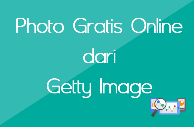 Photo Gratis Online dari Getty Image
