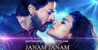 JANAM JANAM | DILWALE | GUITAR TABS  | GUITARLOVERSS.BLOGSPOT.COM