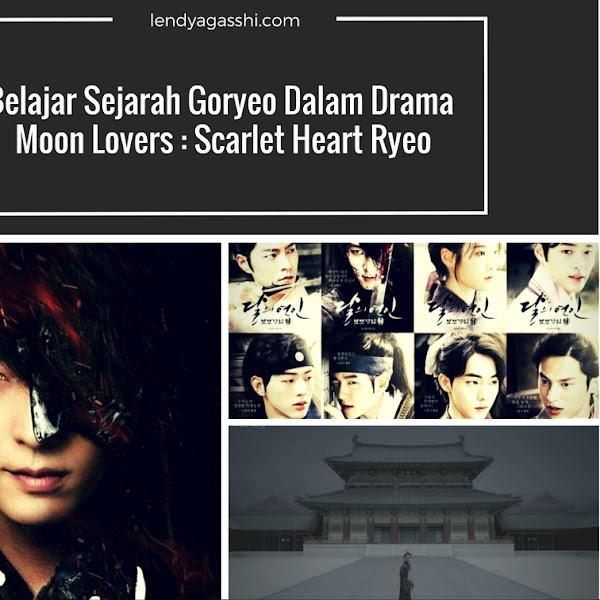 Belajar Sejarah Goryeo Dalam Drama Moon Lovers : Scarlet Heart Ryeo