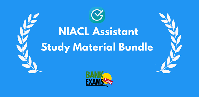 NIACL Assistant 2017 Study Material - Download Free | BankExamsToday