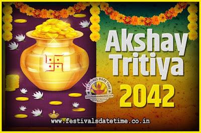 2042 Akshaya Tritiya Pooja Date and Time, 2042 Akshaya Tritiya Calendar