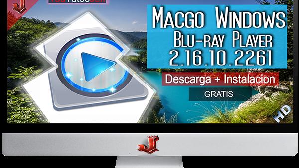 Macgo Windows Blu-ray Player 2.16.10.2261 FULL ESPAÑOL | 2016