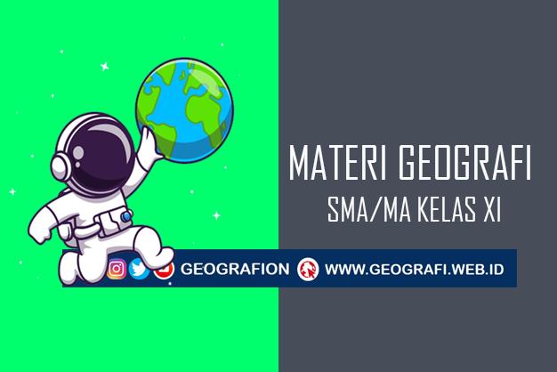 Kumpulan Materi PJJ Pelajaran Geografi SMA Kelas XI