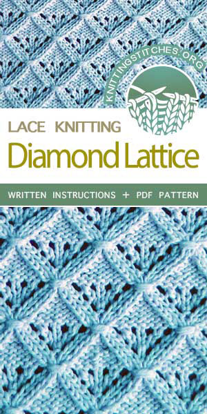 #KnittingStitches -- Free Knitting. The Art of Lace Knitting, knit Diamond Lattice Stitch (One of my favorite stitch patterns) #knitting #knittingpattern