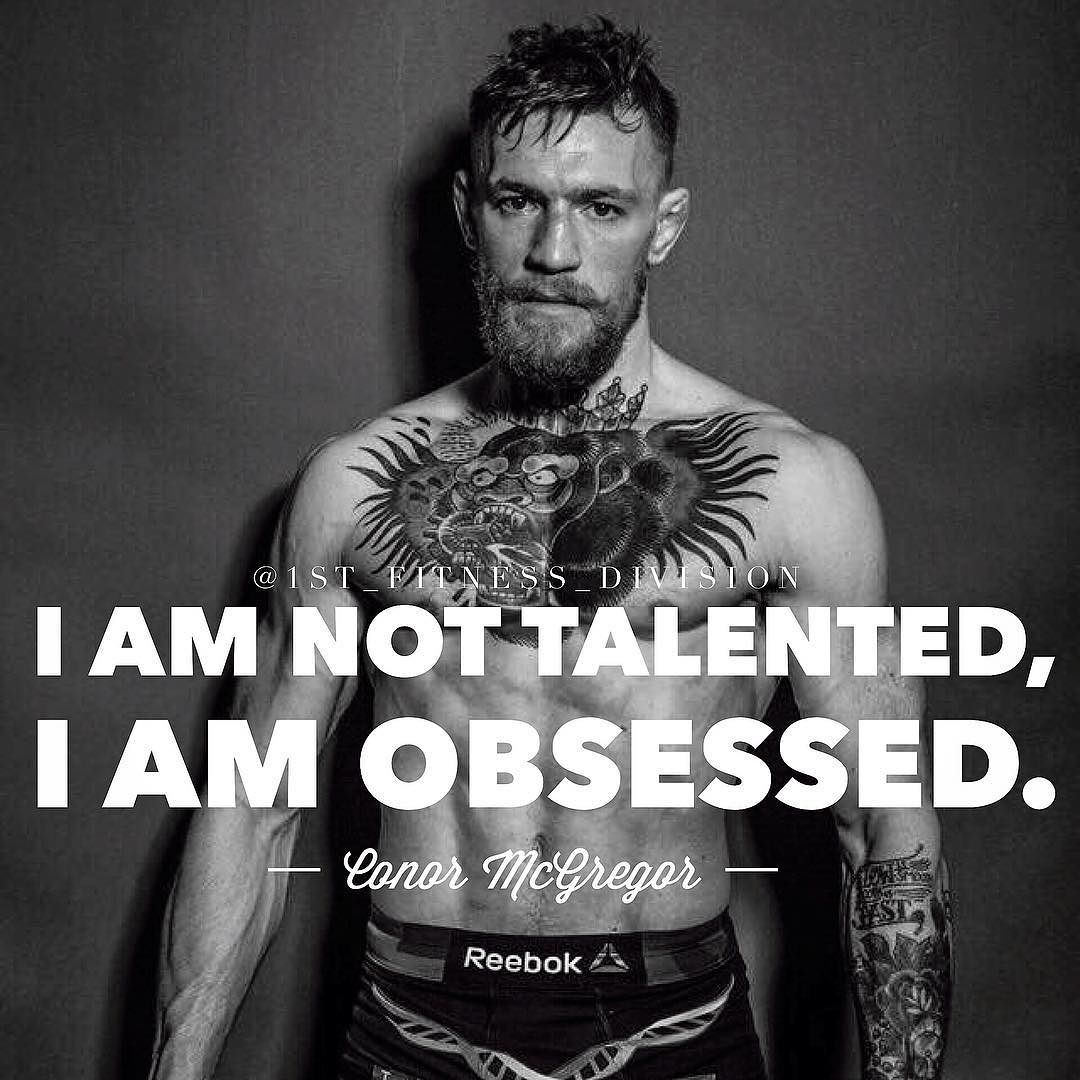 key to success, the key to success, obsessed with hard work, obsession, hard work, project positivity, self development, conor mcgregor quotes