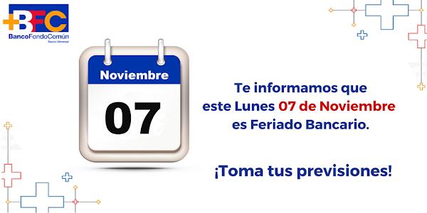 Próximo Lunes 07 de Noviembre es feriado bancario