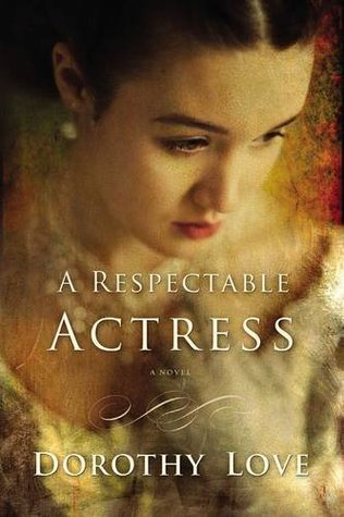 Heidi Reads... A Respectable Actress by Dorothy Love