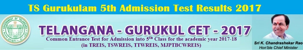 TG CET 2017 RESULTS,TGCET RESULTS 2017,TELANGANA GURUKUL CET 2017 - TGCET 2017-Common Entrance Test for Admission into 5th Class for the academic year 2017-18