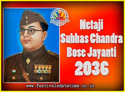 2036 Netaji Subhas Chandra Bose Jayanti Date, 2036 Subhas Chandra Bose Jayanti Calendar