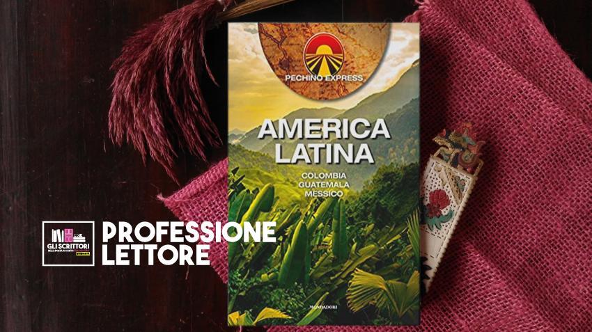 Pechino Express America Latina: una guida di viaggio per scoprire Colombia, Guatemala e Messico