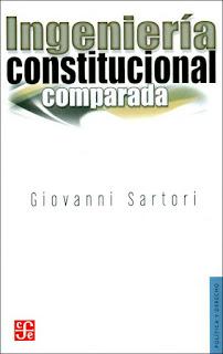 Ingeniería constitucional comparada: una investigación de estructuras, incentivos y resultados - G. Sartori
