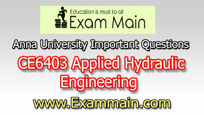 CE6403 Applied Hydraulic Engineering | Important  Questions | Question bank | Syllabus | Model and Previous Question papers | Download PDF