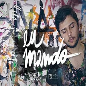 Baixar Música Eu Mando - Renato Vianna Mp3