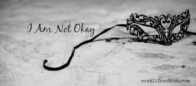 http://www.nextlifenokids.com/2015/09/i-am-not-okay.html