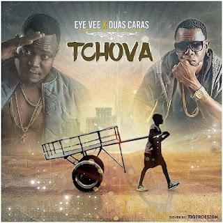 BAIXAR MP3   Eye Vee Feat Duas Caras- Tchova   2017