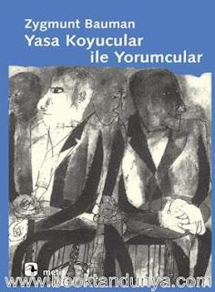 Zygmunt Bauman - Yasa Koyucular ile Yorumcular