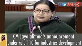 Full Speech: CM Jayalalithaa's announcement under rule 110 for industries development in Assembly