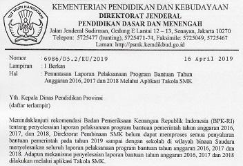 Diren Pembinaan SMK menerbitkan Surat Edaran dengan Nomor 6986/DS.2/KU/2019 tentang Penuntasan Laporan Pelaksanaan Program Bantuan Tahun Anggaran 2016,2017 dan 2018 melalui Aplikasi Takola (Tata Kelola ).
