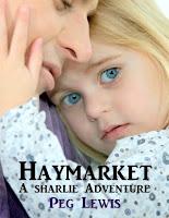 Image: Haymarket: A Sharlie Adventure Short Story, by Peg Lewis