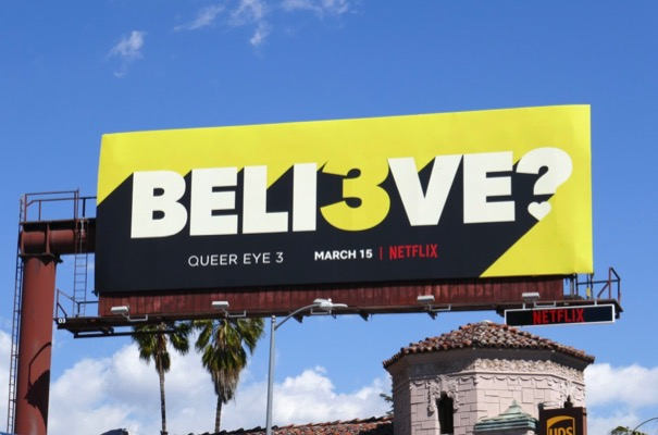 Queer Eye season 3 believe billboard