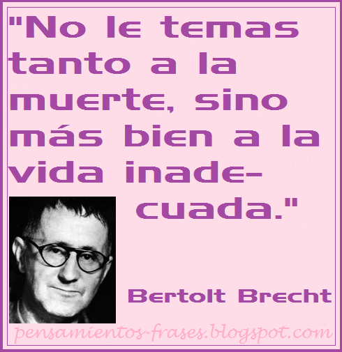 Frases Célebres Temor A La Muerte Bertolt Brecht