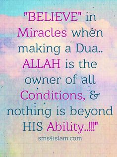 Believe in miracle when making a Dua