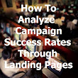 How To Analyze Campaign Success Rates Through Landing Pages | Grady Winston (this is my website)