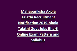 Mahapariksha Akola Talathi Recruitment Notification 2019-Akola Talathi Govt Jobs Bharti Online Exam Pattern and Syllabus