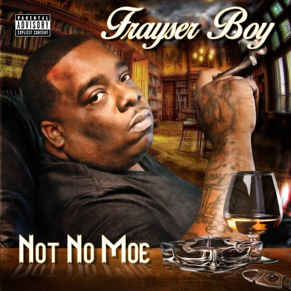 Frayser Boy - Not No Moe Cover
